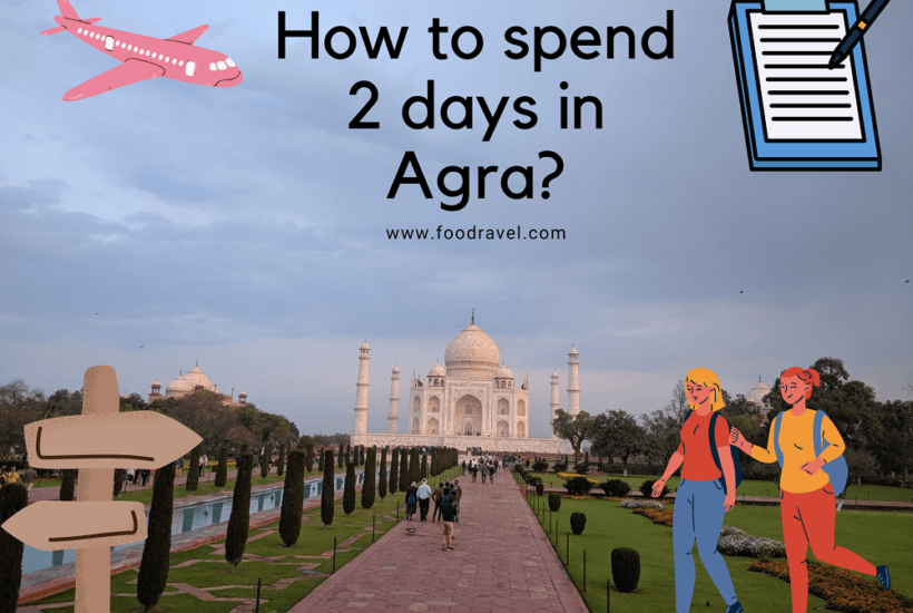 A complete 2 days itinerary of Agra – How to spend 2 days in Agra?